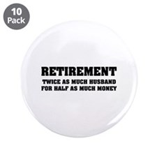 "Retirement 3.5"" Button (10 pack)"
