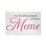 Favorite People Call Me Meme Rectangle Magnet
