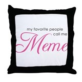 Favorite People Call Me Meme Throw Pillow