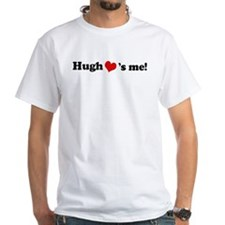 Hugh Loves Me Shirt