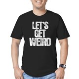Workaholics Let's Get Weird T