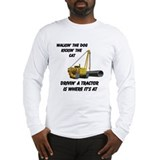 Driving a Tractor is Where It Long Sleeve T-Shirt