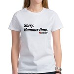 Sorry. Hammer Time.  Women's T-Shirt