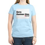 Sorry. Hammer Time.  Women's Light T-Shirt