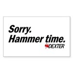 Sorry. Hammer Time.  Rectangle Sticker (10 pack)