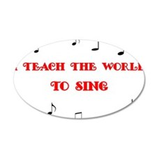 I Teach the World to Sing Wall Decal