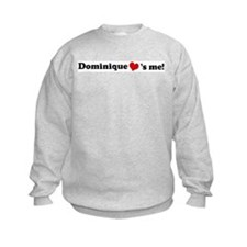 Dominique loves me Sweatshirt