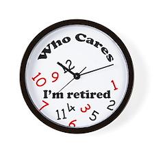 """Who Cares, I'm Retired"" Novelty Clock"