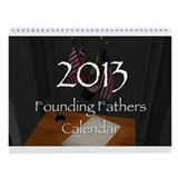 Founding Fathers 2013 Calendar
