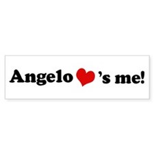 Angelo loves me Bumper Bumper Sticker