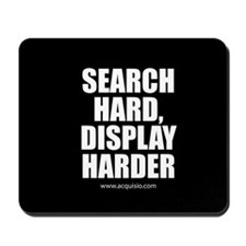 Search Hard Display Harder Mousepad