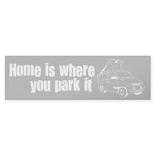 Home is where you park it Bumper Sticker