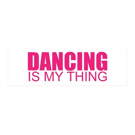Dancing is my thing 21x7 Wall Peel