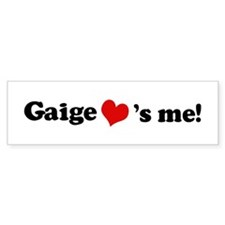 Gaige loves me Bumper Bumper Sticker