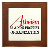 Atheism is a Non Prophet Framed Tile