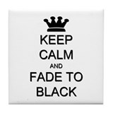 Keep Calm Fade to Black Tile Coaster