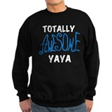 Totally Awesome Yaya Sweatshirt