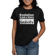 Evolution Is A Theory Like Gravity Tee