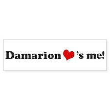 Damarion loves me Bumper Bumper Sticker