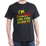 I'm Sicilian and You Know It  T-Shirt