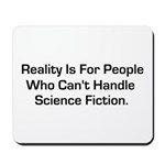 Reality is for people who can Mousepad
