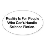 Reality is for people who can Sticker (Oval 50 pk)
