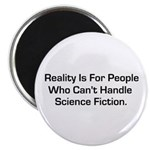 Reality is for people who can Magnet