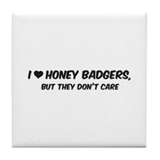 I Love Honey Badgers Tile Coaster