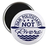 Dam Politicians Magnet