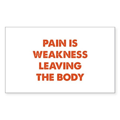 Pain is Weakness Leaving the Body Sticker (Rectang