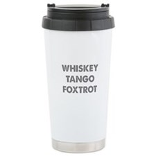 Wiskey Tango Foxtrot Ceramic Travel Mug