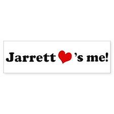 Jarrett loves me Bumper Bumper Sticker