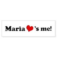 Maria loves me Bumper Bumper Sticker