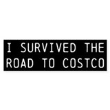 I Survived the Road to Costco bumper sticker