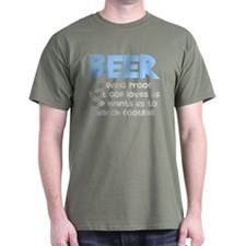 Beer Is Proof T-Shirt