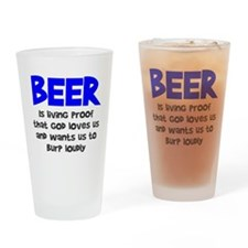 Beer Is Proof Drinking Glass