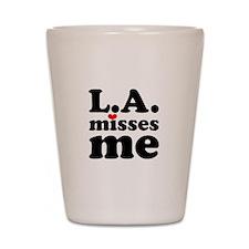 LA Misses Me Shot Glass