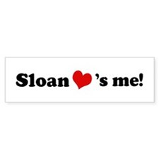 Sloan loves me Bumper Bumper Sticker