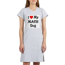 I Love My MACH Dog Women's Nightshirt