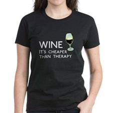 Wine Cheaper Than Therapy Tee