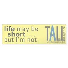 TALL Bumper Bumper Sticker