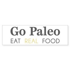 Go Paleo - Eat Real Food Bumper Bumper Sticker