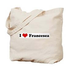 I Love Francesca Tote Bag