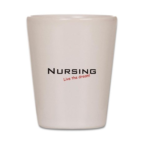 Nursing / Dream! Shot Glass