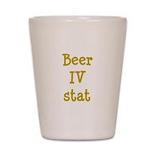 Beer IV stat Shot Glass