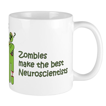 Zombies make the best Neuroscientists Mug