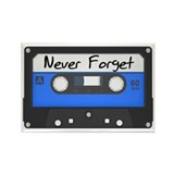 Tape Cassette Never Forget Rectangle Magnet