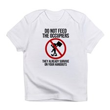 Do Not Feed Occupiers Infant T-Shirt