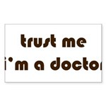 trust me, i'm a doctor Sticker (Rectangle 10 pk)