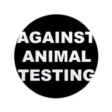 "Against Animal Testing 3.5"" Button (100 pack)"